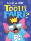 What About The Tooth Fairy? - Book