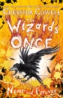The Wizards of Once: Never and Forever : Book 4 - Book