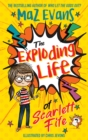 The Exploding Life of Scarlett Fife : Book 1 - Book