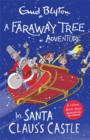 A Faraway Tree Adventure: In Santa Claus's Castle : Colour Short Stories - Book
