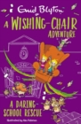 A Wishing-Chair Adventure: A Daring School Rescue : Colour Short Stories - Book