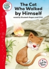 Just So Stories - The Cat Who Walked by Himself : Tadpoles Tales: Just So Stories - eBook