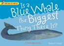 Wonderwise: Is A Blue Whale The Biggest Thing There is?: A book about size - Book