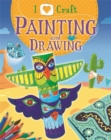 I Love Craft: Painting and Drawing - Book