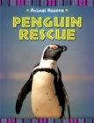 Animal Rescue: Penguin Rescue - Book