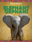 Animal Rescue: Elephant Orphans - Book