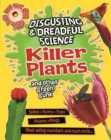 Disgusting and Dreadful Science: Killer Plants and Other Green Gunk - Book