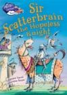 Race Further with Reading: Sir Scatterbrain the hopeless Knight - Book