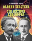 Dynamic Duos of Science: Albert Einstein and Sir Arthur Eddington - Book