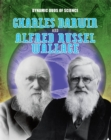 Dynamic Duos of Science: Charles Darwin and Alfred Russel Wallace - Book