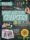 Maths is Everywhere: What are the Chances? : Probability, statistics, ratios and proportions - Book