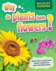 Wildlife Wonders: Why Do Plants Have Flowers? - Book