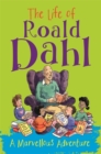 The Life of Roald Dahl : A Marvellous Adventure - Book