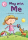 Reading Champion: Play With Me : Independent Reading Pink 1A - Book