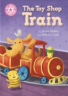 Reading Champion: The Toy Shop Train : Independent Reading Pink 1B - Book