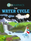 Geographics: The Water Cycle - Book