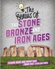 The The Stone, Bronze and Iron Ages : Clever Ideas and Inventions from Past Civilisations - Book
