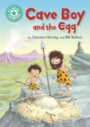 Reading Champion: Cave Boy and the Egg : Independent Reading Turquoise 7 - Book