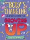 My Body's Changing : A Girl's Guide to Growing Up - Book