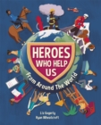 Heroes Who Help Us From Around the World - Book