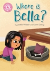 Reading Champion: Where is Bella? : Pink 1B - Book