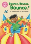 Reading Champion: Bounce, Bounce, Bounce! : Pink 1B - Book