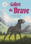 Reading Champion: Gelert the Brave : Independent Reading White 10 - Book