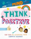 Grow Your Mind: Think Positive - Book