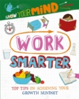 Grow Your Mind: Work Smarter - Book
