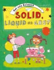 Get Into Science: Solid, Liquid or Gas? - Book