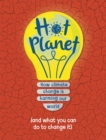 Hot Planet : How climate change is harming Earth (and what you can do to help) - Book