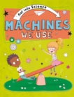 Get Into Science: Machines We Use - Book