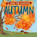 I Love the Seasons: Autumn - Book