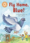 Fly Home, Blue! : Independent Reading Orange 6 - Book
