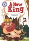 Reading Champion: A New King : Independent Reading Purple 8 - Book