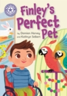 Reading Champion: Finley's Perfect Pet : Independent Reading Purple 8 - Book
