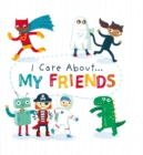 I Care About: My Friends - Book