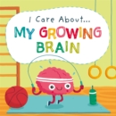 I Care About: My Growing Brain - Book
