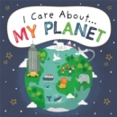 I Care About: My Planet - Book