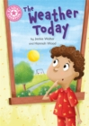 Reading Champion: The Weather Today : Independent Reading Non-Fiction Pink 1a - Book