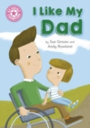 I Like My Dad : Independent Reading Pink 1A - eBook