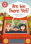 Are We There Yet? : Independent Reading Red 2 - eBook