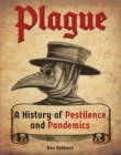 Plague : A History of Pestilence and Pandemics - eBook