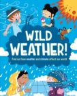 Wild Weather : Find out how weather and climate affect our world - eBook