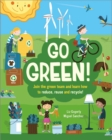 Go Green! : Join the Green Team and learn how to reduce, reuse and recycle - eBook