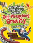 Disgusting and Dreadful Science: Gut-wrenching Gravity and Other Fatal Forces - Book