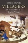 Villagers : 750 Years of Life in an English Village - Book