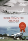 Bournemouth Airport Through Time - Book