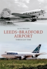 Leeds - Bradford Airport Through Time - Book