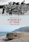 Somerset at War Through Time - Book